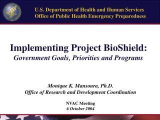 Implementing Project BioShield: Government Goals, Priorities and Programs
