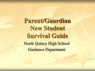 Parent/Guardian  New Student  Survival Guide