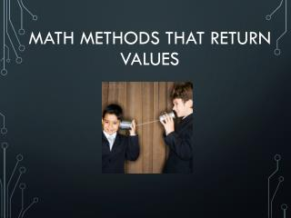 Math Methods  that return values