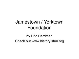 Jamestown / Yorktown Foundation