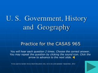 U. S.  Government, History  and  Geography