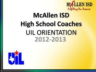 McAllen ISD  High School Coaches UIL ORIENTATION