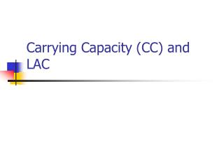 Carrying Capacity (CC) and LAC