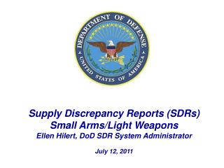 Supply Discrepancy Reports (SDRs) Small Arms/Light Weapons