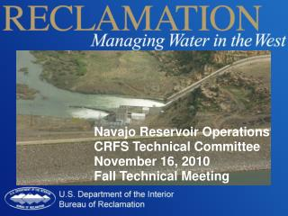 Navajo Reservoir Operations CRFS Technical Committee November 16, 2010 Fall Technical Meeting