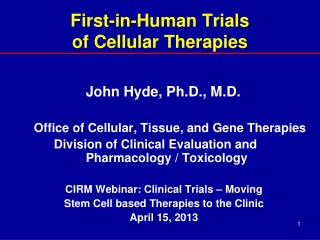 First-in-Human Trials of Cellular Therapies