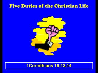 Five Duties of the Christian Life
