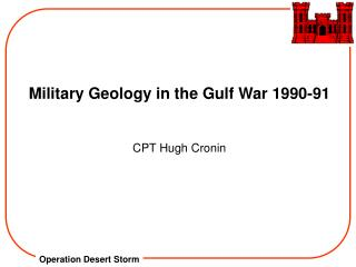 Military Geology in the Gulf War 1990-91 CPT Hugh Cronin