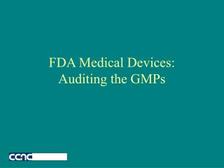FDA Medical Devices:  Auditing the GMPs