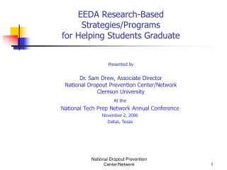 EEDA Research-Based  Strategies/Programs  for Helping Students Graduate Presented by