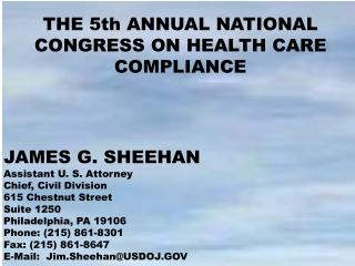 JAMES G. SHEEHAN Assistant U. S. Attorney Chief, Civil Division 615 Chestnut Street Suite 1250