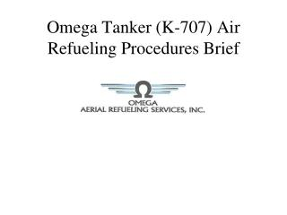 Omega Tanker (K-707) Air Refueling Procedures Brief