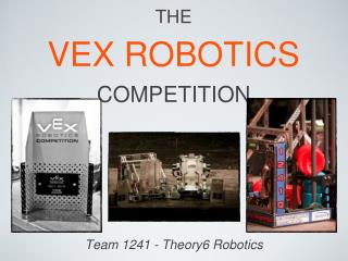 THE VEX ROBOTICS  COMPETITION