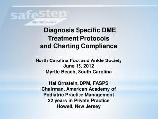 Diagnosis Specific DME  Treatment Protocols  and Charting Compliance