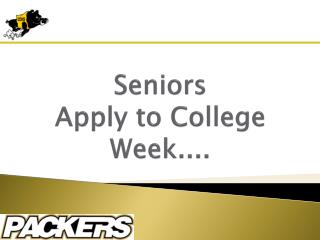 Seniors Apply to College Week....