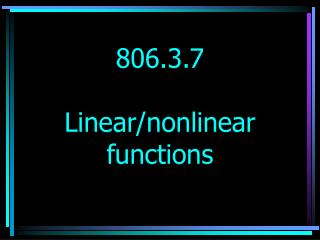 806.3.7  Linear/nonlinear functions