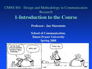 CMNS 801:  Design and Methodology in Communication Research 1-Introduction to the Course