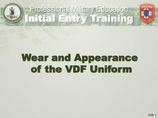 Wear and Appearance  of the VDF Uniform