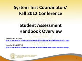 System Test Coordinators' Fall 2012 Conference Student Assessment Handbook Overview