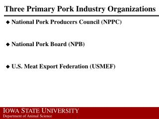 Three Primary Pork Industry Organizations