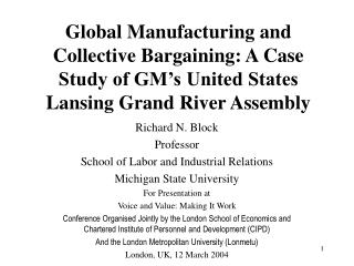 Richard N. Block Professor  School of Labor and Industrial Relations Michigan State University