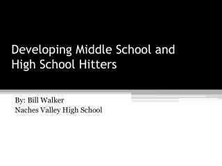 Developing Middle School and High School Hitters