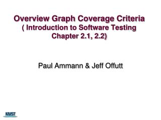 Overview Graph Coverage Criteria ( Introduction to Software Testing Chapter 2.1, 2.2)