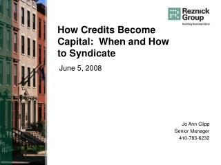 How Credits Become Capital:  When and How to Syndicate