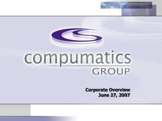 Corporate Overview June 27, 2007