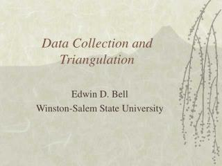 Data Collection and Triangulation