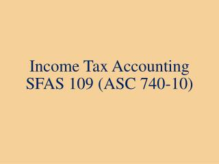 Income Tax Accounting SFAS 109 (ASC 740-10)