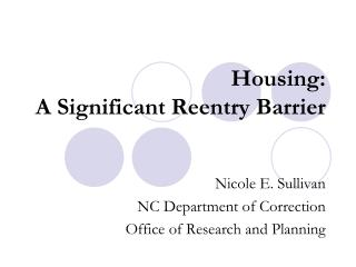Housing: A Significant Reentry Barrier