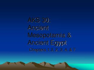AKS 30: Ancient Mesopotamia & Ancient Egypt