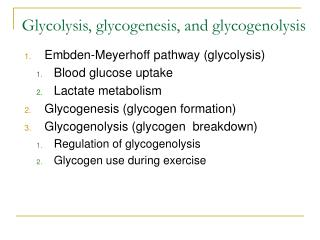 Glycolysis, glycogenesis, and glycogenolysis