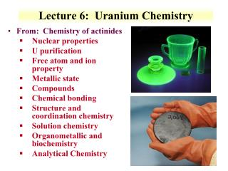 Lecture 6:  Uranium Chemistry