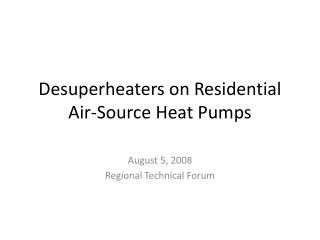 Desuperheaters on Residential Air-Source Heat Pumps