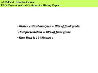 A625-Field Historian Course ELO: Present an Oral Critique of a History Paper