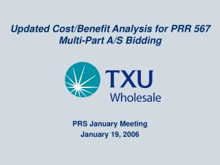 Updated Cost/Benefit Analysis for PRR 567 Multi-Part A/S Bidding