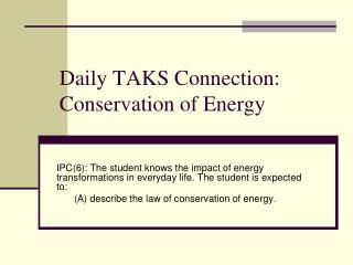 Daily TAKS Connection: Conservation of Energy