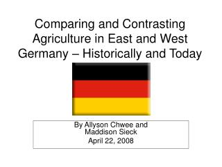 Comparing and Contrasting Agriculture in East and West Germany   Historically and Today
