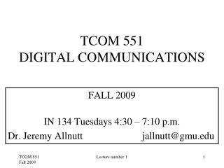 TCOM 551 DIGITAL COMMUNICATIONS