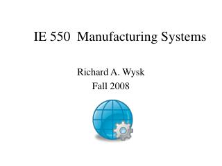 IE 550  Manufacturing Systems
