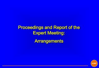 Proceedings and Report of the Expert Meeting: Arrangements