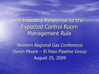 An Industry Response to the Expected Control Room Management Rule