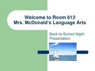 Welcome to Room 613 Mrs. McDonald's Language Arts