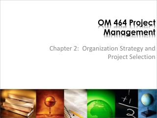 OM 464 Project Management