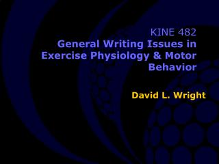 KINE 482 General Writing Issues in Exercise Physiology & Motor Behavior