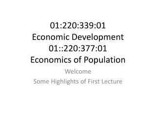01:220:339:01 Economic Development 01::220:377:01 Economics of Population