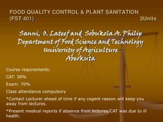 FOOD QUALITY CONTROL & PLANT SANITATION   (FST 401)							3Units