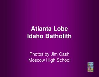 Atlanta Lobe Idaho Batholith